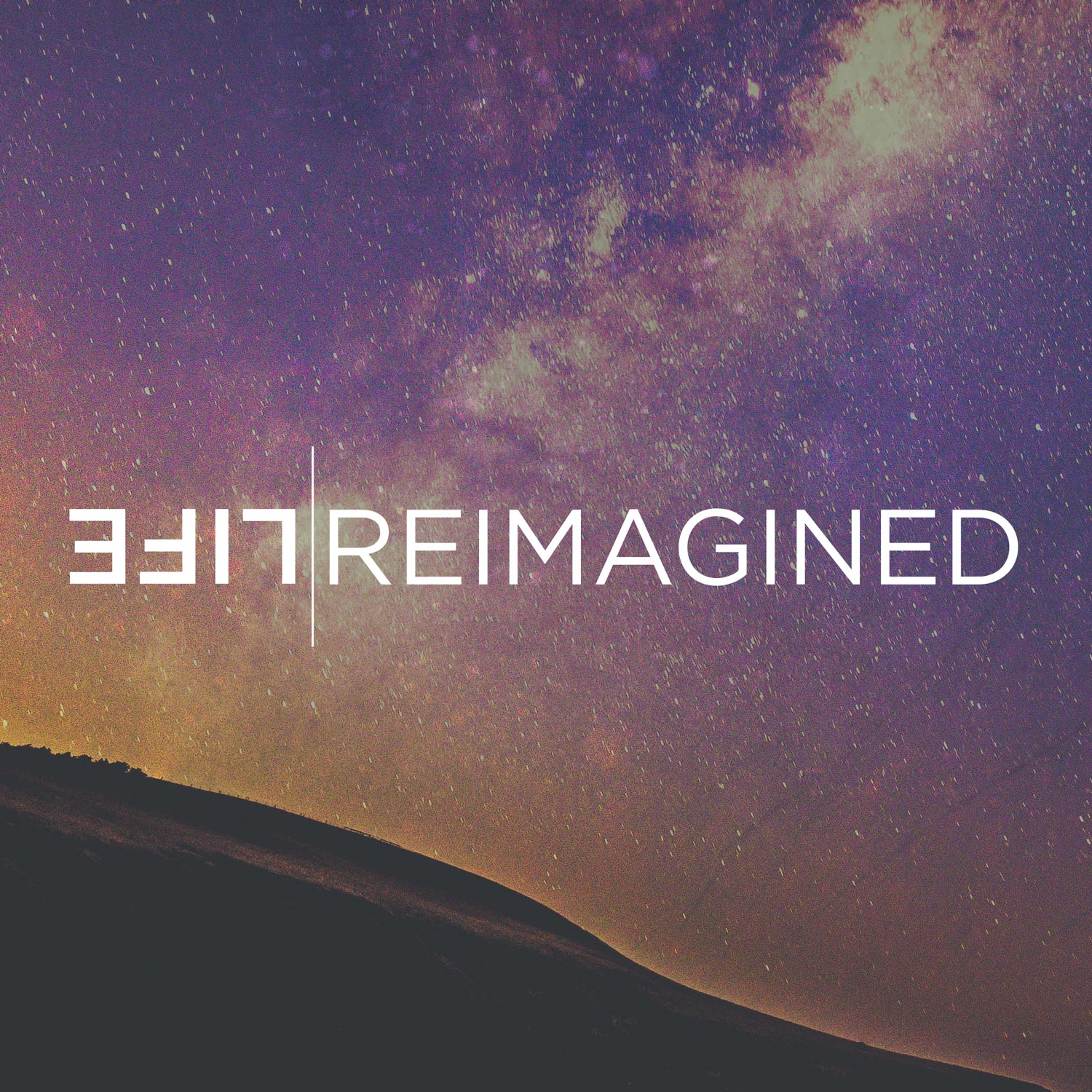 Life Reimagined Series Graphic - Group Resources - Greenville Community Church
