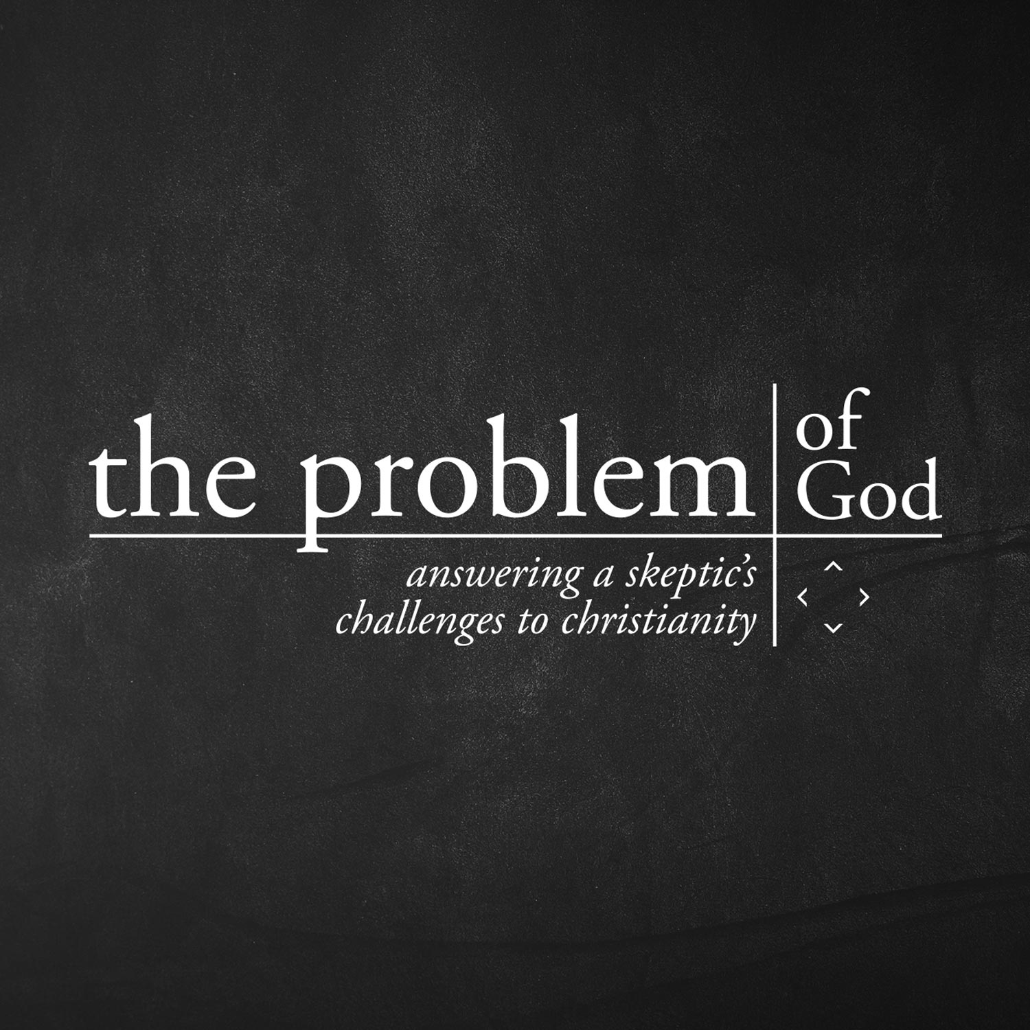 The Problem of God Series Graphic - Group Resources - Greenville Community Church