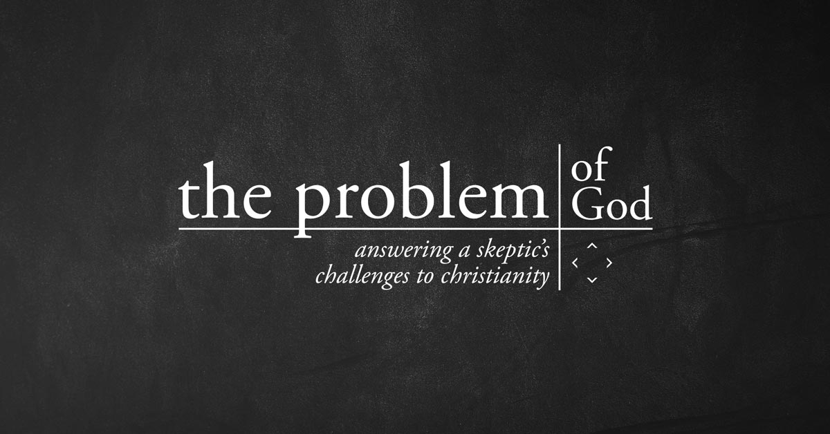 The Problem of God Graphic - Sermon Series - Greenville Community Church