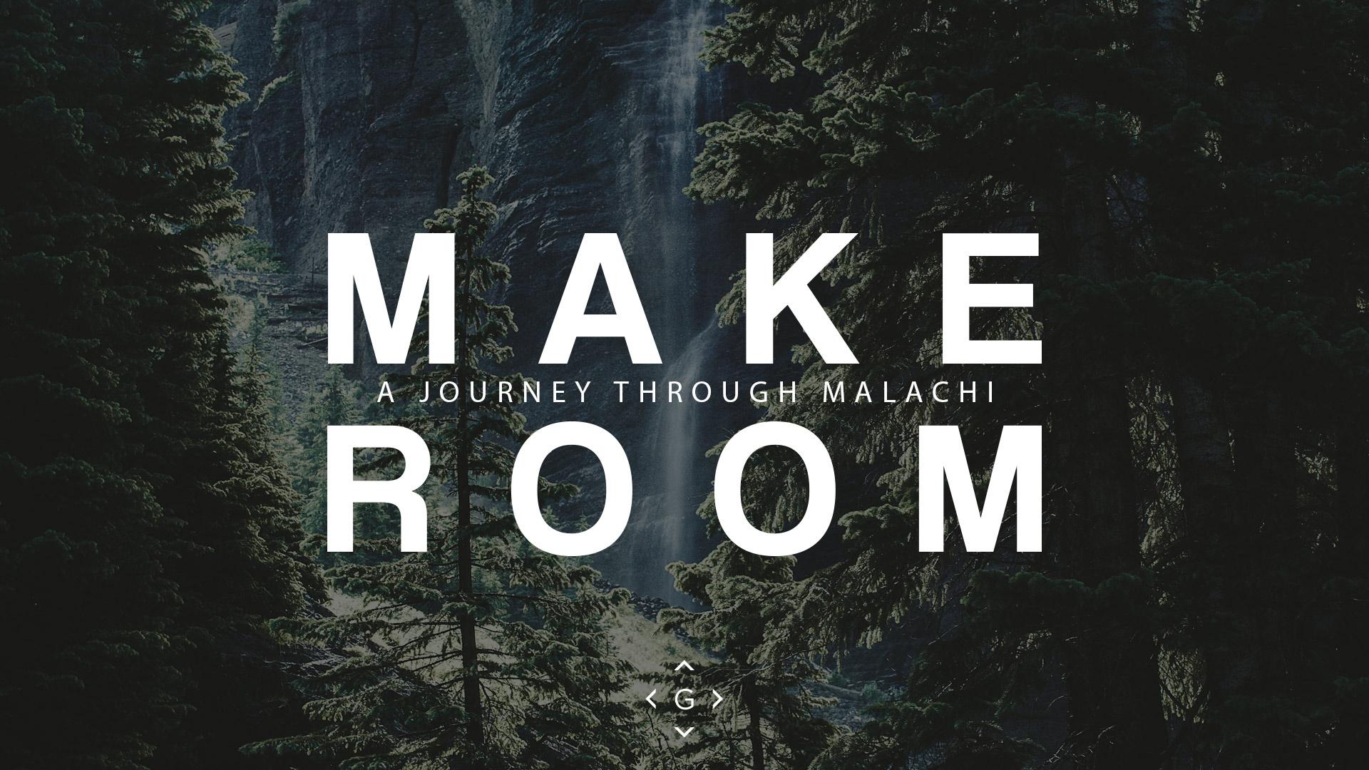 Make Room Series - A Journey Through Malachi - Greenville Community Church